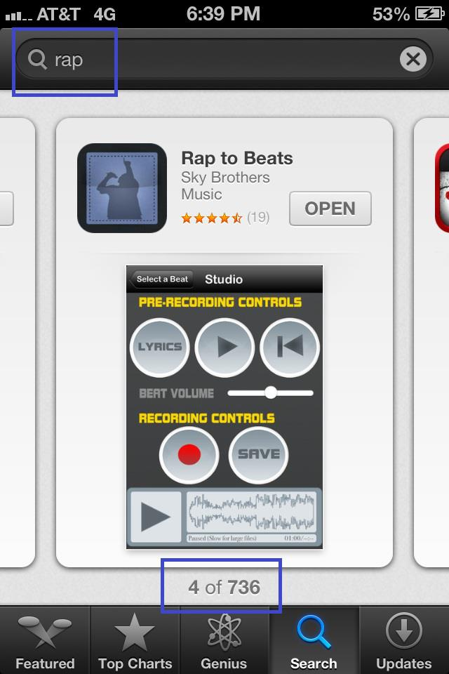 Rap to Beats is the 4th App when you search Rap in Apple's Apple Store on the iPhone